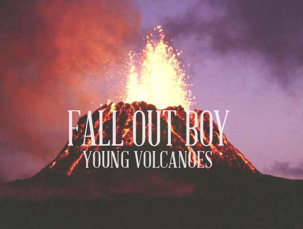 Fall Out Boy Young Volcanoes
