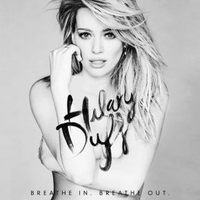 Album Spotlight: Hilary Duff's Breathe In. Breathe Out. is the soundtrack to your Traveling Pants summer