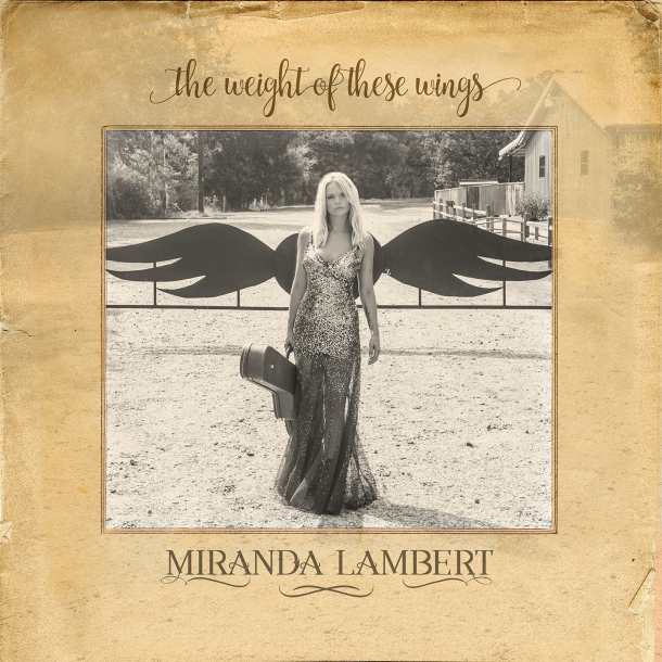 Miranda Lambert the Weight of These Wings Album Cover High Res