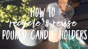 How To Get Wax Out Of Your Candle Holder / How to Reuse & Recycle Poured Candle Containers (Lighter Method)